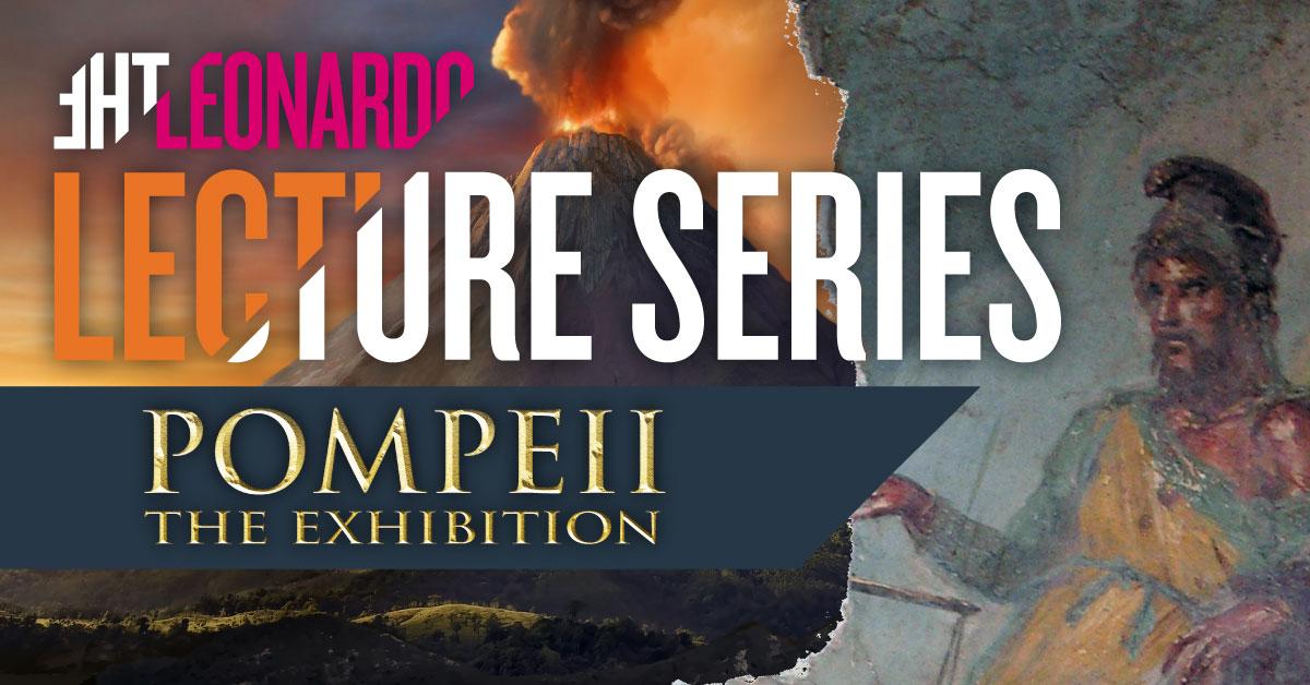 Pompeii Lecture Series: Last Days of Pompeii